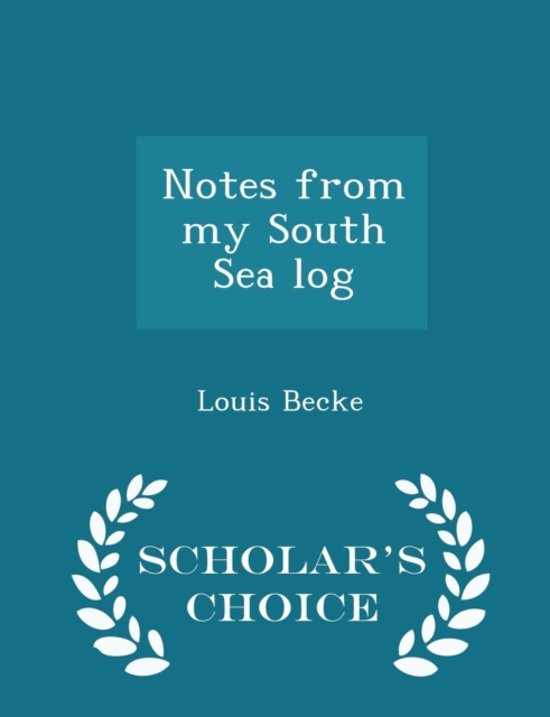 Notes from My South Sea Log - Scholar's Choice Edition