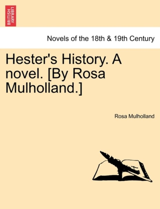 Hester's History. a Novel. [By Rosa Mulholland.]