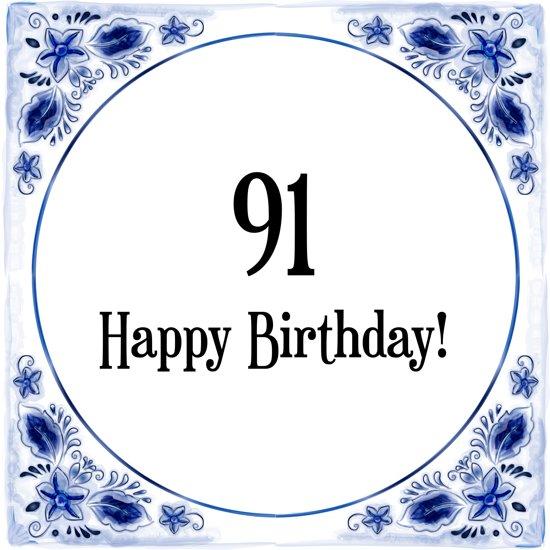Bol Com Verjaardag Tegeltje Met Spreuk 91 Jaar Happy Birthday