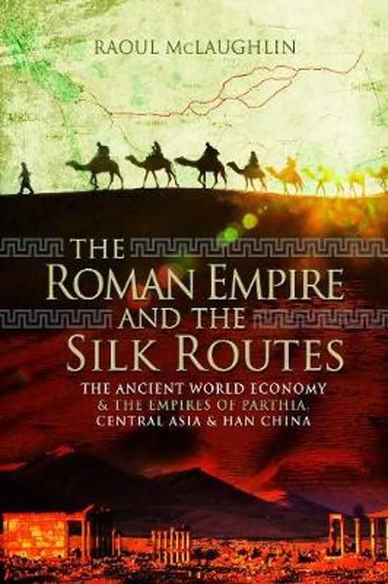 Boek cover The Roman Empire and the Silk Routes van Raoul Mclaughlin (Paperback)