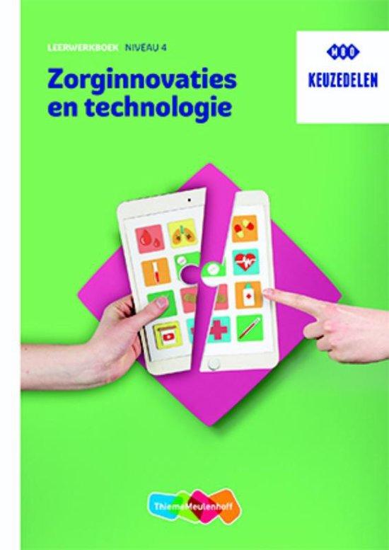 Keuzedeel Zorginnovaties en technologie niveau 4 Leerwerkboek