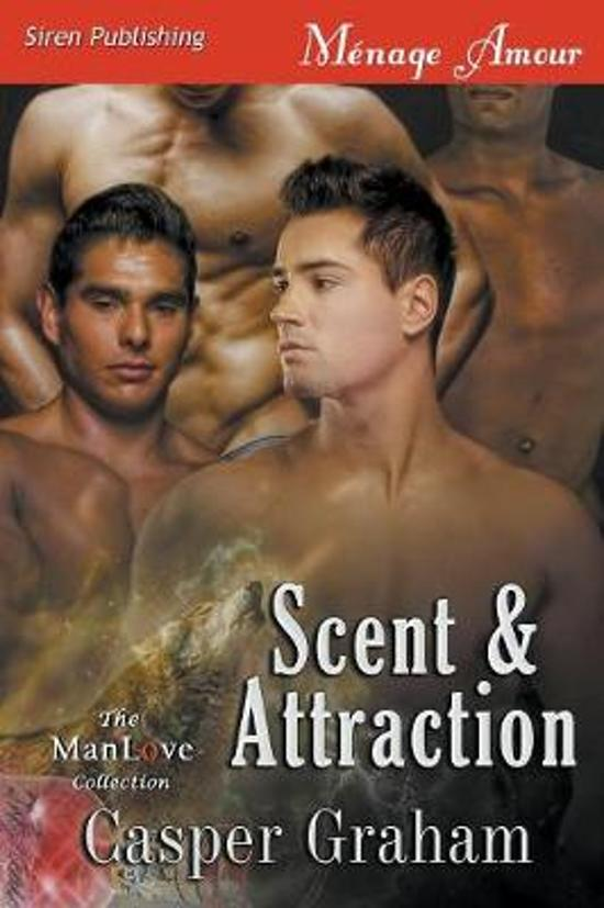 Scent & Attraction (Siren Publishing Menage Amour ManLove)