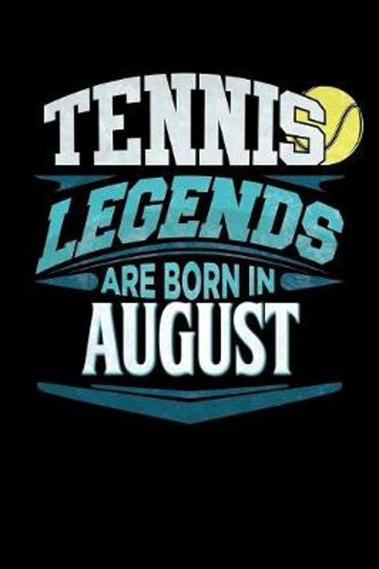 Tennis Legends Are Born In August: Tennis Journal 6x9 Notebook Personalized Gift For Birthdays In August