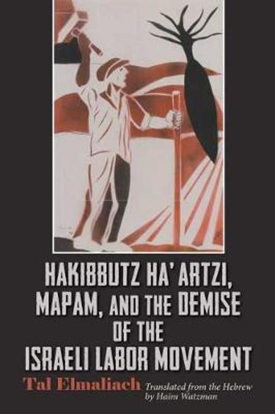 Hakibbutz Ha'artzi, Mapam, and the Demise of the Israeli Labor Movement