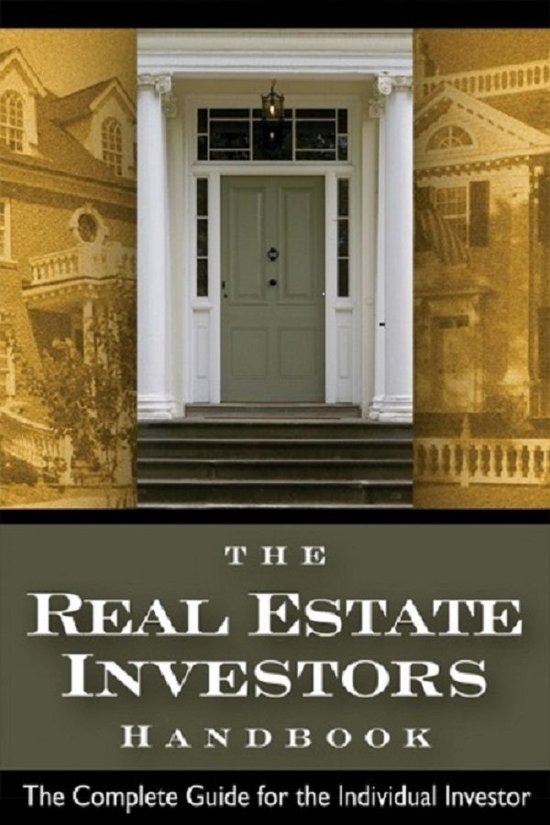 The Real Estate Investor's Handbook The Complete Guide for the Individual Investor