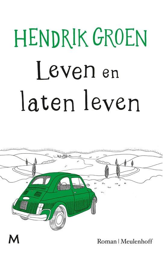 Boek cover Leven en laten leven van Hendrik Groen (Onbekend)