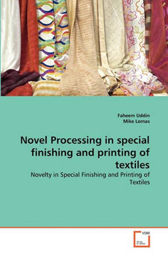 Novel Processing in Special Finishing and Printing of Textiles
