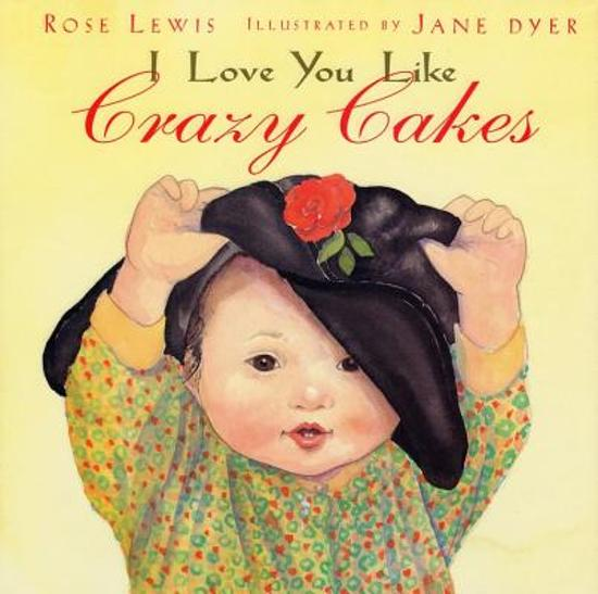 Bolcom I Love You Like Crazy Cakes Rose A Lewis 9780316525381