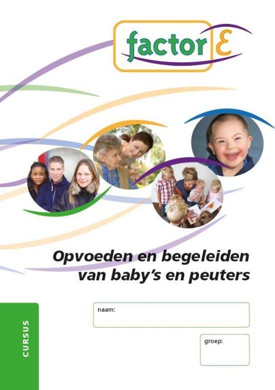 Factor E Opvoeden en begeleiden van baby en peuters Cursus