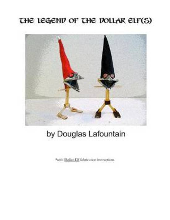 The Legend of the Dollar Elf(s) -(With Fabrication Instructions)