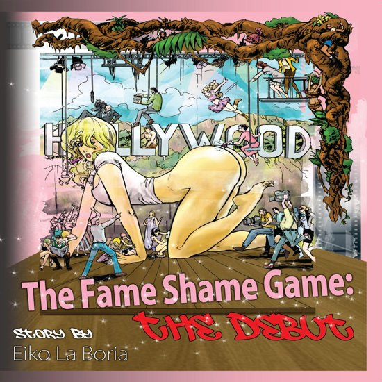 The Fame Shame Game: The Debut (Vol. 1)