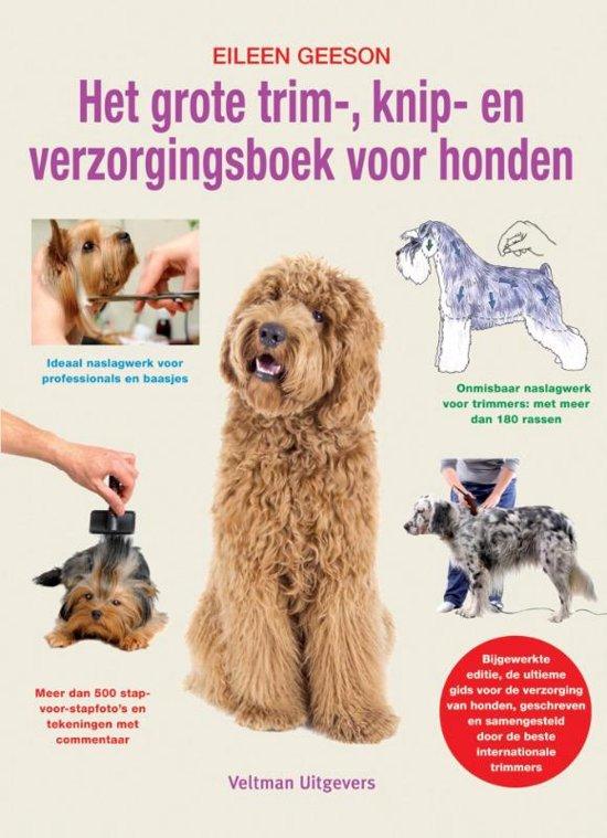 Het Grote Trim Knip En Verzorgingsboek Voor Honden