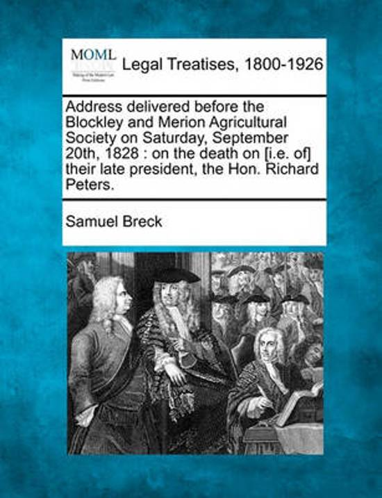 Address Delivered Before the Blockley and Merion Agricultural Society on Saturday, September 20th, 1828