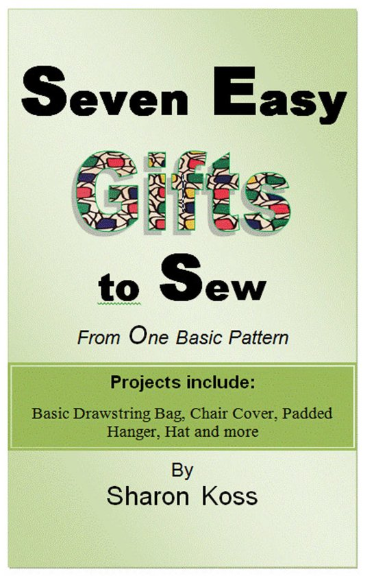 Seven Easy Gifts to Sew From One Basic Pattern
