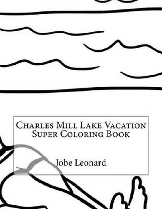 Charles Mill Lake Vacation Super Coloring Book