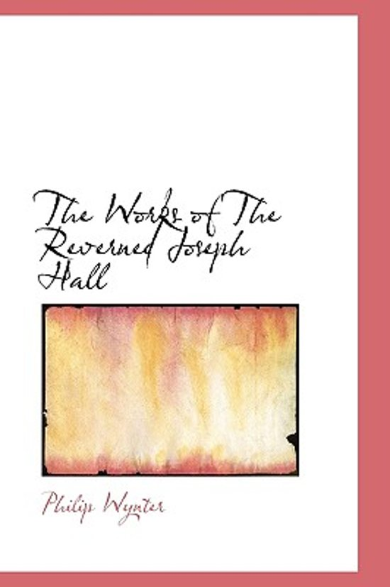 The Works of the Reverned Joseph Hall