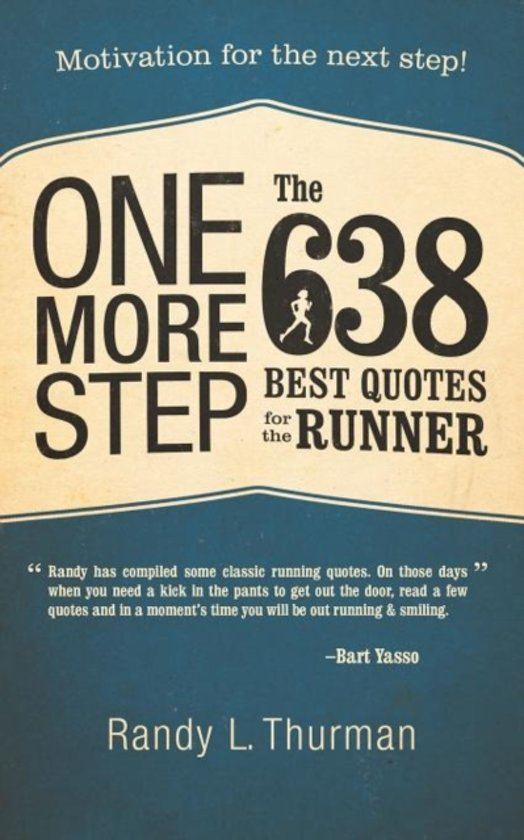 Bolcom One More Step The 638 Best Quotes For The Runner