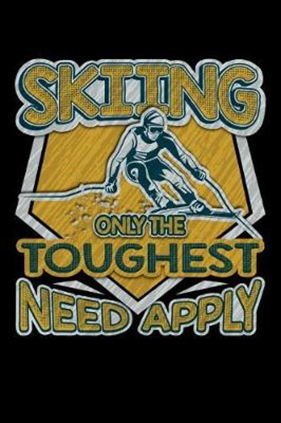 Skiing Only the Toughest Need Apply