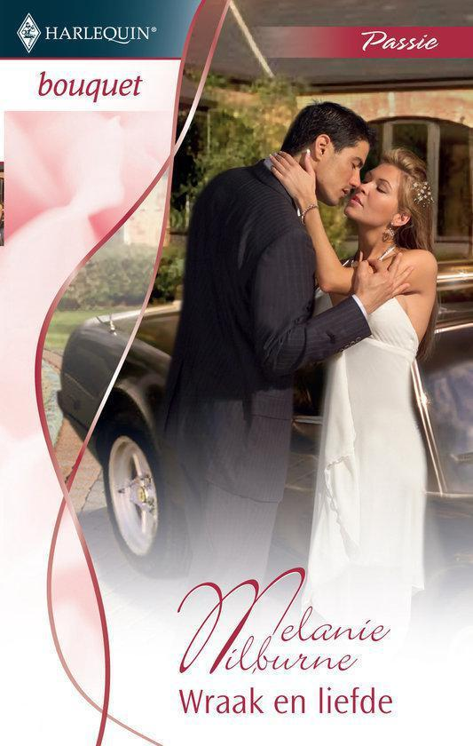 Cover van het boek 'Harlequin Bouquet 3204 - Wraak En Liefde' van Melanie Milburne
