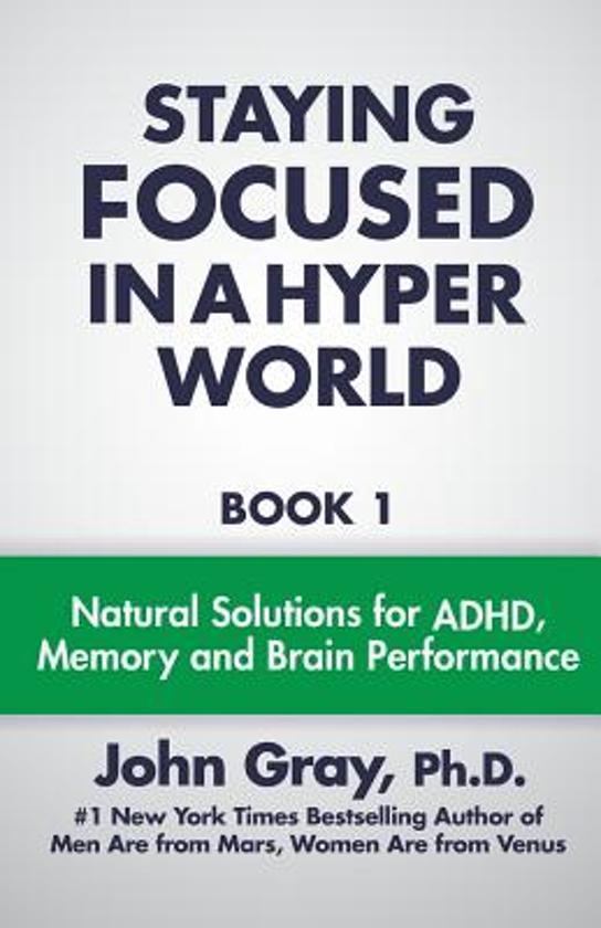Boek cover Staying Focused in a Hyper World van John Gray PH D (Paperback)