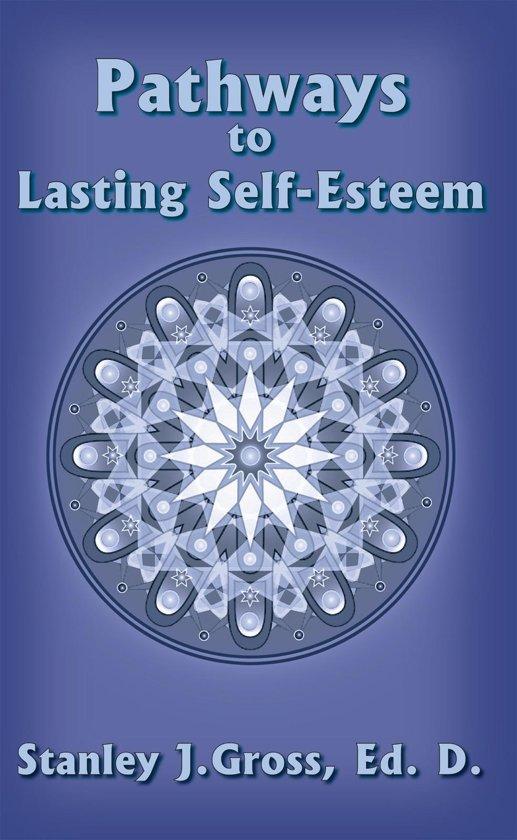 Pathways to Lasting Self-Esteem