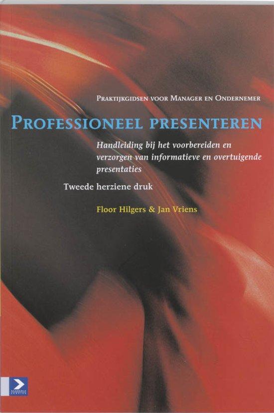 Praktijkgidsen voor manager en ondernemer Professioneel presenteren