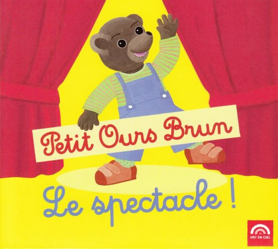 Petit Ours Brun Le Spectacle !