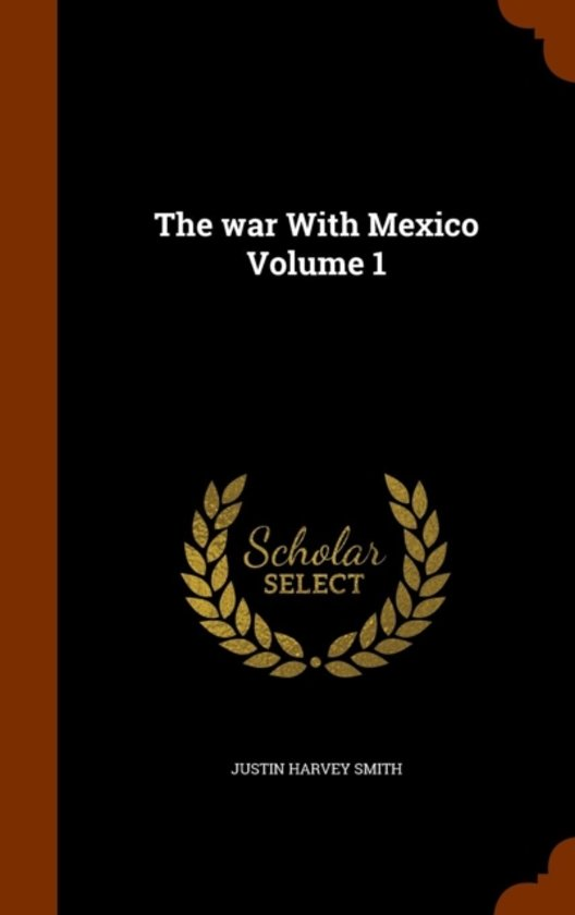 The War with Mexico, Volume 1