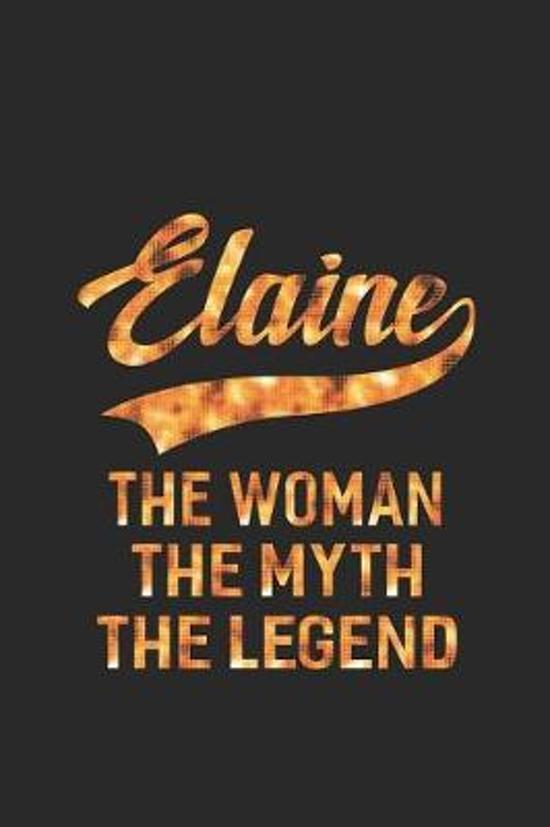 Elaine the Woman the Myth the Legend