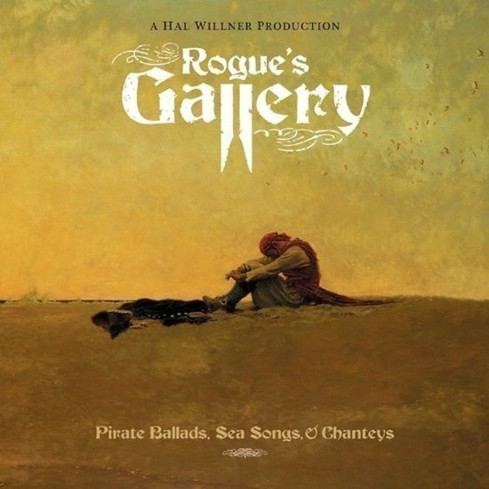 Rogues Gallery Pirate Ballads Sea S