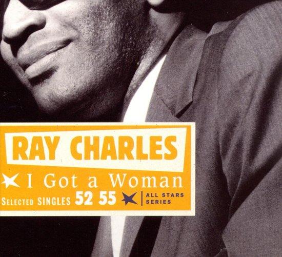 I Got A Woman / Sel. Singles 52-55