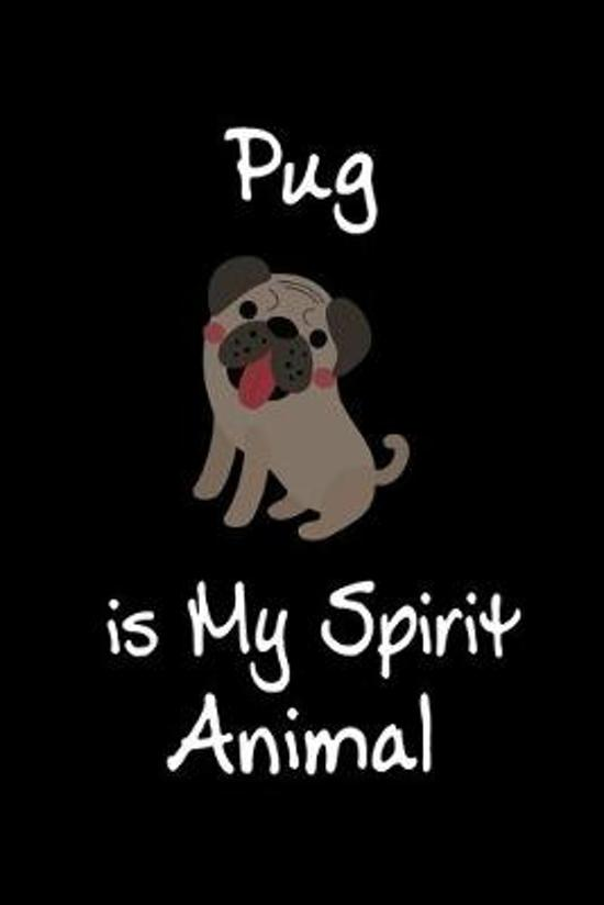 Pug is My Spirit Animal: Animal Journal (Diary, Notebook) for Pug Lovers