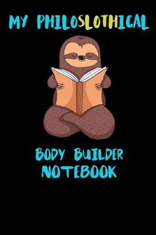 My Philoslothical Body Builder Notebook