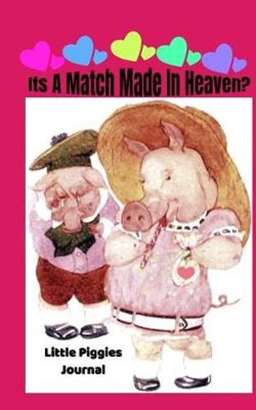 Its a Match Made in Heaven? Little Piggies Journal