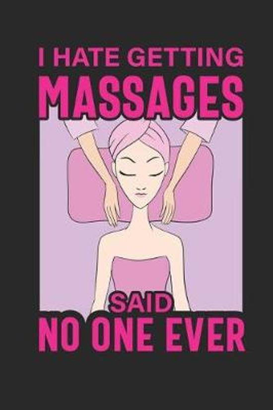 I Hate Getting Massages Said No One Ever