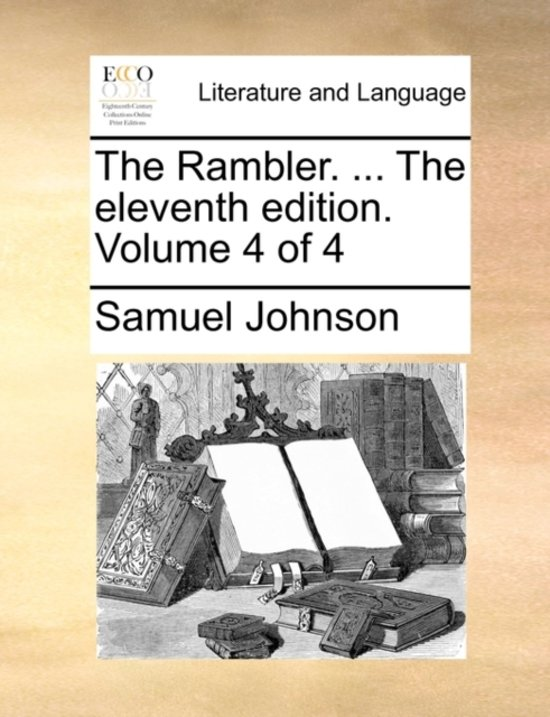 The Rambler. ... the Eleventh Edition. Volume 4 of 4
