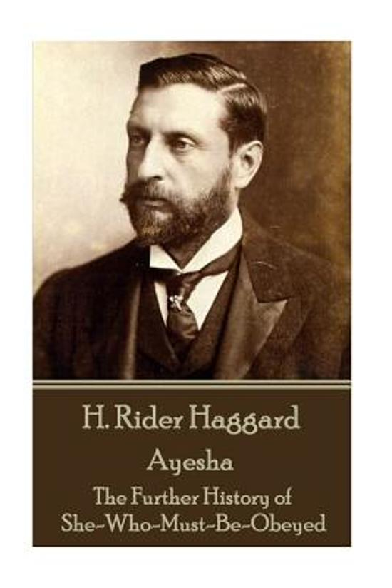 H Rider Haggard - Ayesha