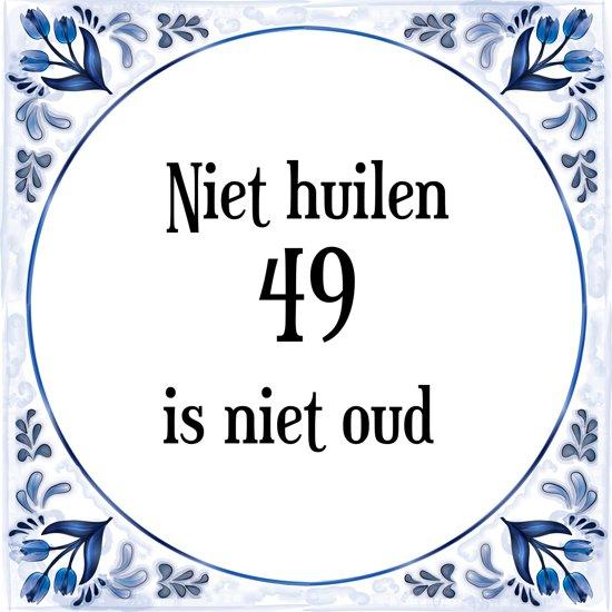 49 jaar bol.  Verjaardag Tegeltje met Spreuk (49 jaar: Niet huilen 49  49 jaar