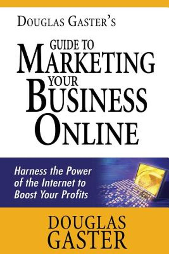 Douglas Gaster's Guide to Marketing Your Business Online