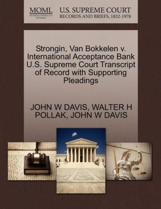 Strongin, Van Bokkelen V. International Acceptance Bank U.S. Supreme Court Transcript of Record with Supporting Pleadings