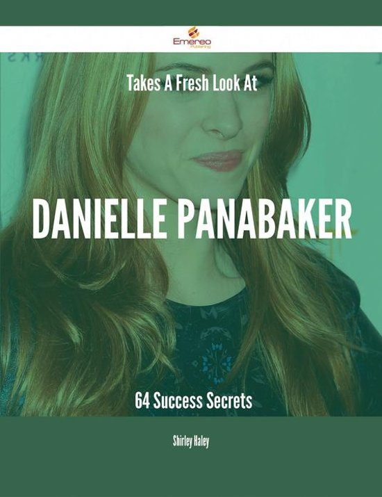 Takes A Fresh Look At Danielle Panabaker - 64 Success Secrets