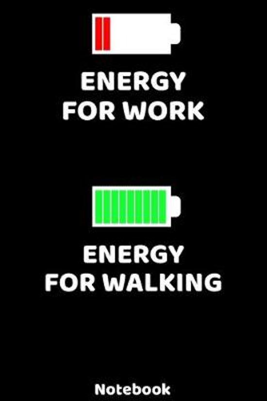 Energy for Work - Energy for Walking Notebook: 120 ruled Pages 6'x9'. Journal for Player and Coaches. Writing Book for your training, your notes at wo