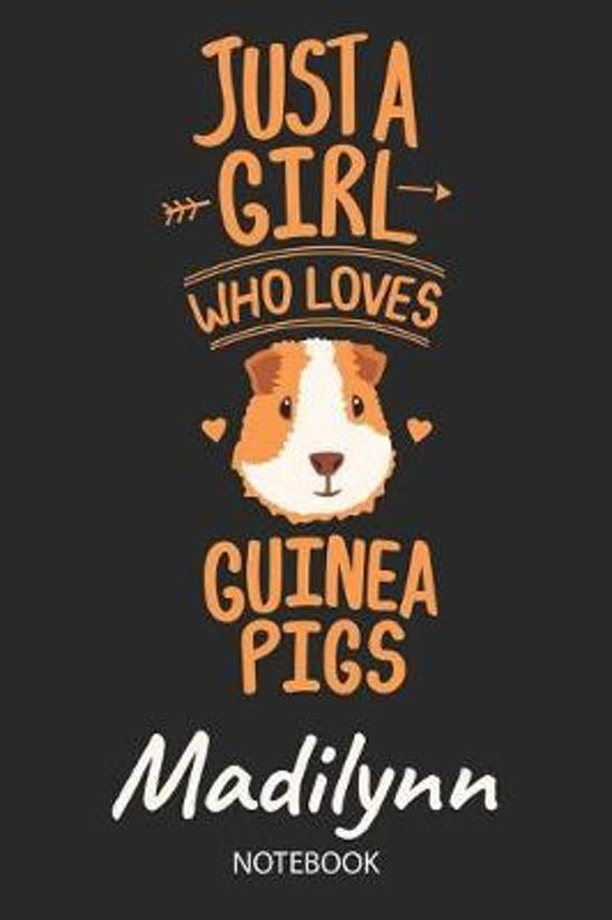 Just A Girl Who Loves Guinea Pigs - Madilynn - Notebook