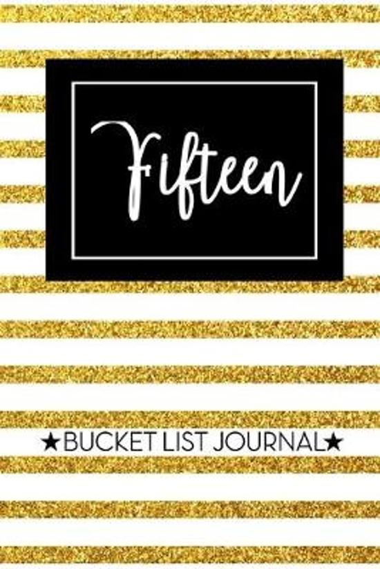 Fifteen Bucket List Journal: Cute 15th Birthday Gift for Women - Alternative to a Card Notebook- Great Christmas or Birthday Present for Her