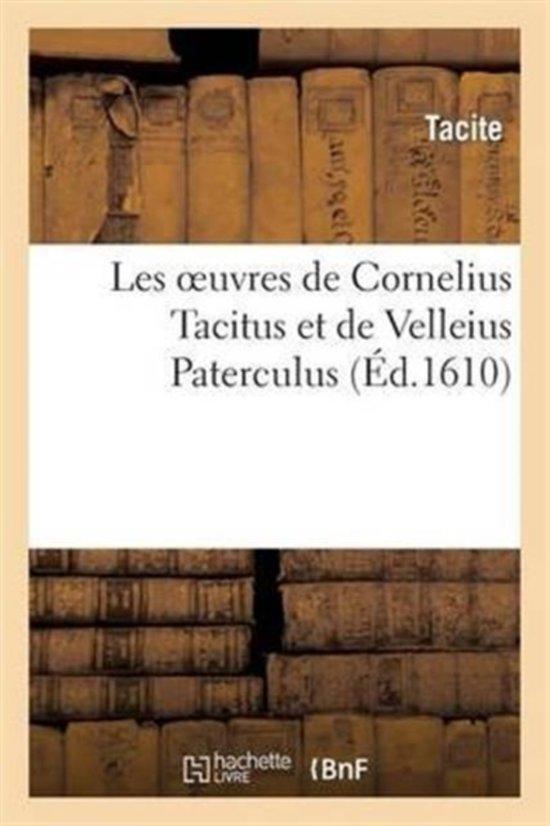 Afbeelding van Les Oeuvres de Cornelius Tacitus Et de Velleius Paterculus