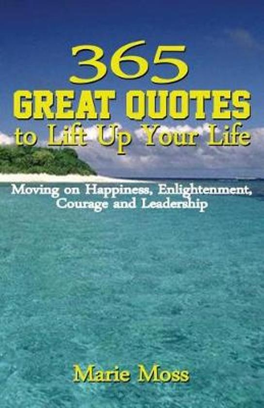 Bolcom 365 Great Quotes To Lift Up Your Life Marie Moss