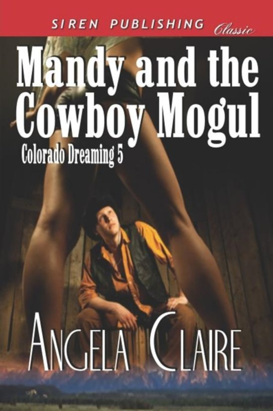 Mandy and the Cowboy Mogul [Colorado Dreaming 5] (Siren Publishing Classic)