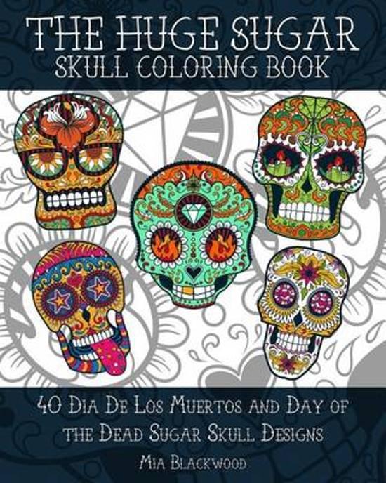 Bolcom The Huge Sugar Skull Coloring Book Mia Blackwood