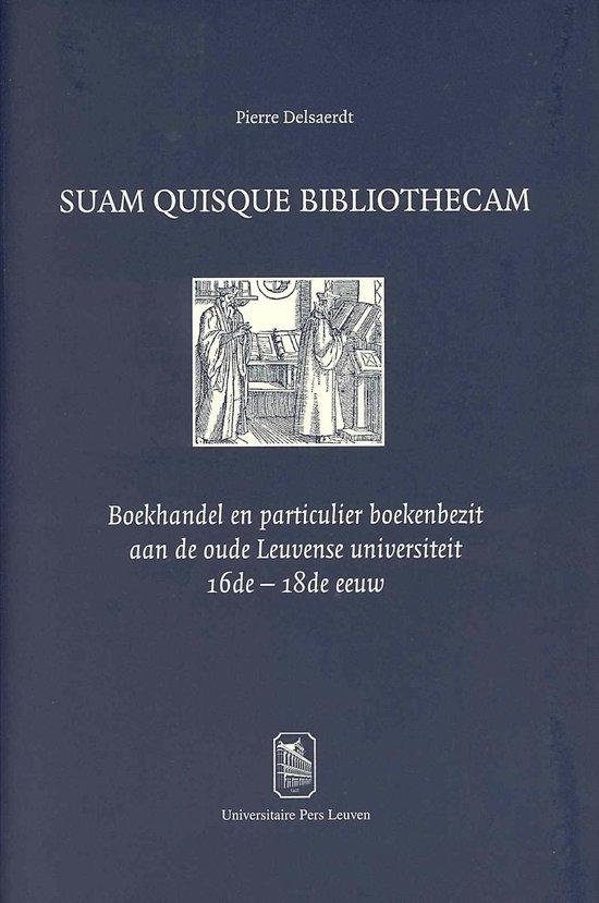Symbolae facultatis litterarum lovaniensis 27: suam quisque bibliothecam