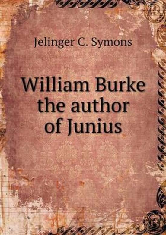 William Burke the Author of Junius
